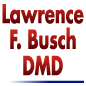 Lawrence Busch DMD